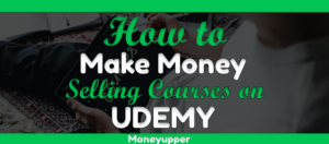 how-to-make-money-on-udemy-selling-courses-online