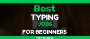 Best Typing Jobs for beginners